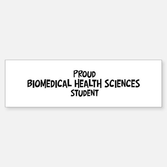 biomedical health sciences st Bumper Bumper Bumper Sticker