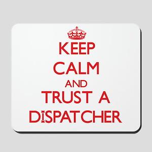 Keep Calm and Trust a Dispatcher Mousepad