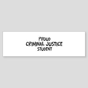 criminal justice student Bumper Sticker