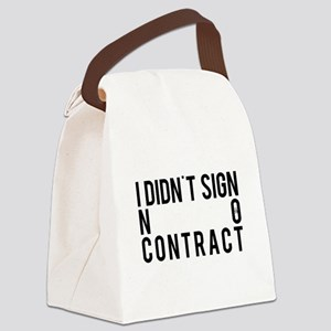 I Didn't Sign No Contract Canvas Lunch Bag