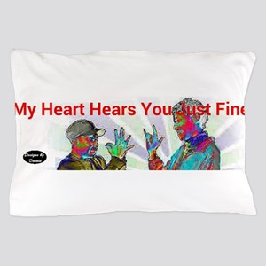 Deaf Hearts Hear Fine Pillow Case