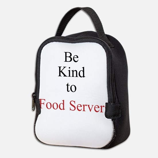 Be Kind to Food Servers Month Neoprene Lunch Bag