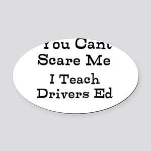 You Cant Scare Me I Teach Drivers Ed Oval Car Magn