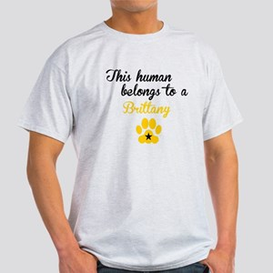 This Human Belongs To A Brittany T-Shirt