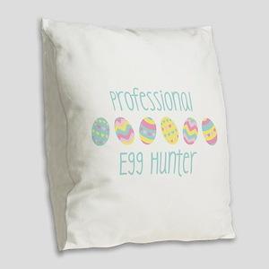 Professional Egg Hunter Burlap Throw Pillow