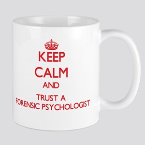 Keep Calm and Trust a Forensic Psychologist Mugs