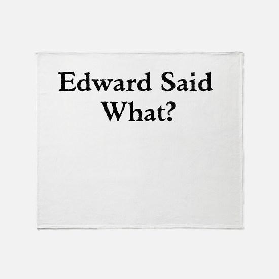 Edward Said What? Throw Blanket
