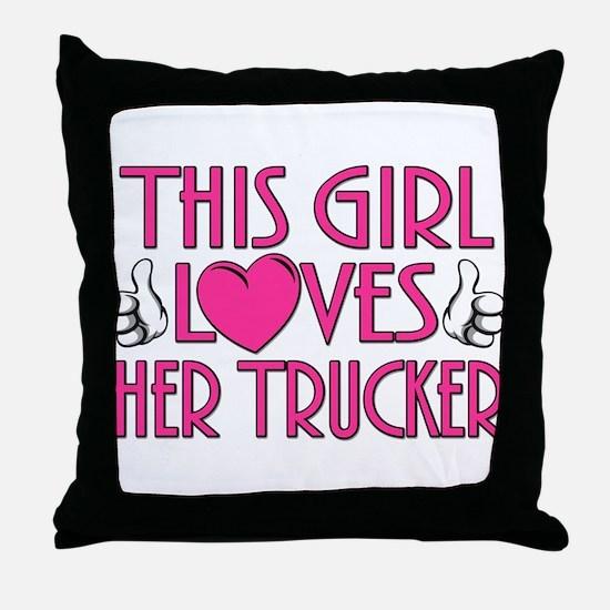 This Girl Loves Her Trucker Throw Pillow