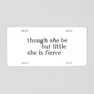 She is Fierce Shakespeare Aluminum License Plate