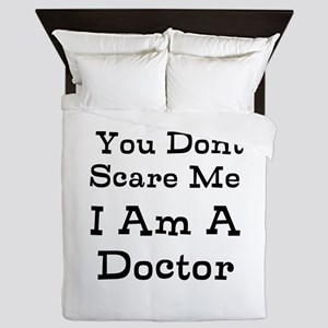 You Dont Scare Me I Am A Doctor Queen Duvet