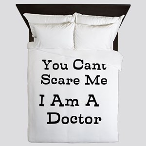 You Cant Scare Me I Am A Doctor Queen Duvet