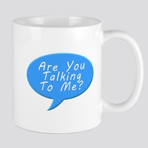 Are you talking to me Mugs