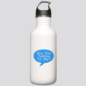 Are you talking to me Water Bottle