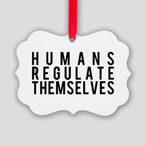 Humans Regulate Themselves Picture Ornament