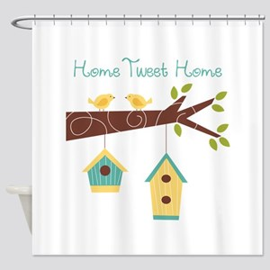 Home Tweet Home Shower Curtain