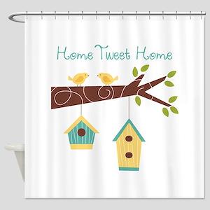Home Tweet Home Shower Curtain