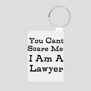 You Cant Scare Me I Am A Lawyer Keychains