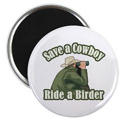 Save a Cowboy... Ride a Birder Magnet