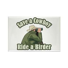 Save a Cowboy... Ride a Birder Rectangle Magnet