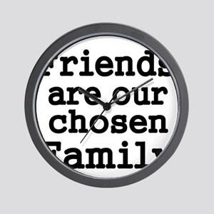 Friends are our chosen Family Wall Clock