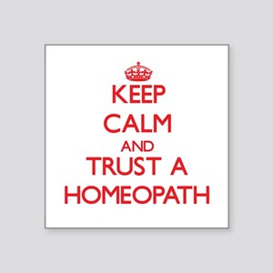 Keep Calm and Trust a Homeopath Sticker