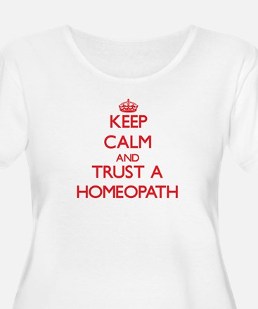 Keep Calm and Trust a Homeopath Plus Size T-Shirt