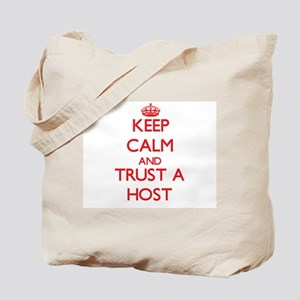 Keep Calm and Trust a Host Tote Bag