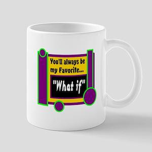 My Favorite What if Mugs