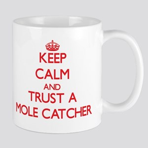Keep Calm and Trust a Mole Catcher Mugs