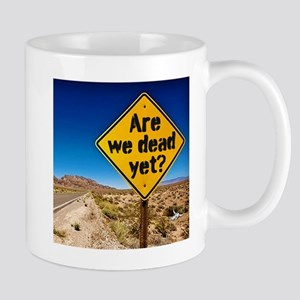Are we dead yet? Mugs