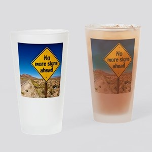 No more signs ahead Drinking Glass