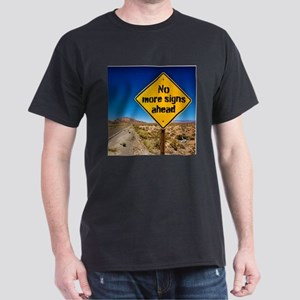 No more signs ahead T-Shirt