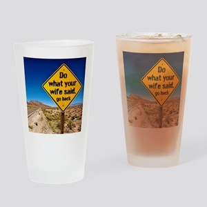 Do what your wife said Drinking Glass
