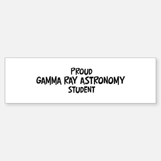 gamma ray astronomy student Bumper Bumper Bumper Sticker
