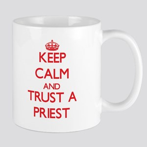 Keep Calm and Trust a Priest Mugs
