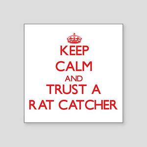 Keep Calm and Trust a Rat Catcher Sticker