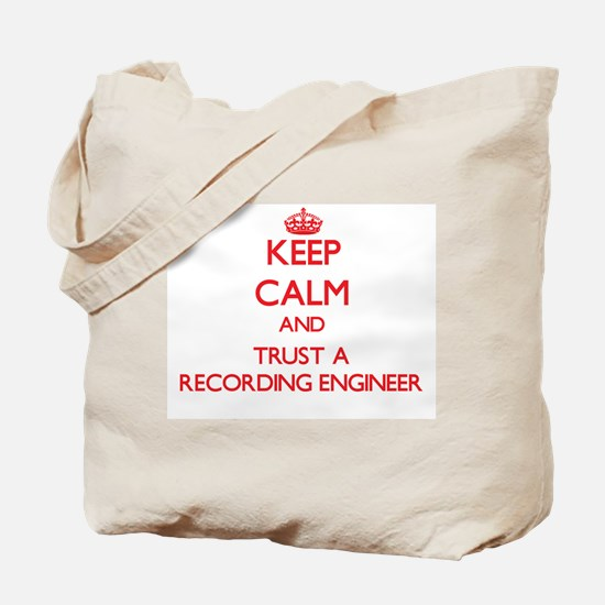 Keep Calm and Trust a Recording Engineer Tote Bag