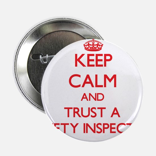 """Keep Calm and Trust a Safety Inspector 2.25"""" Butto"""
