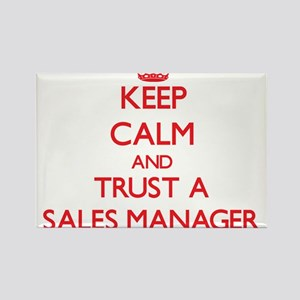 Keep Calm and Trust a Sales Manager Magnets