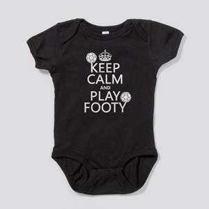 Keep Calm and Play Footy (soccer) Baby Bodysuit