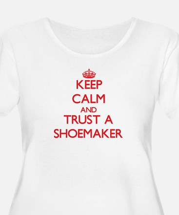 Keep Calm and Trust a Shoemaker Plus Size T-Shirt