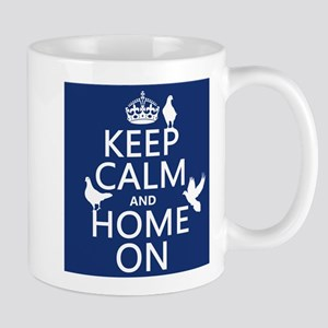 Keep Calm and Home On Mugs