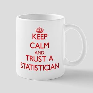 Keep Calm and Trust a Statistician Mugs