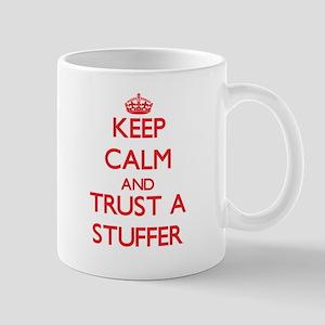 Keep Calm and Trust a Stuffer Mugs