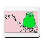 Follow Your Frog Mousepad