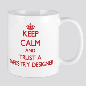 Keep Calm and Trust a Tapestry Designer Mugs