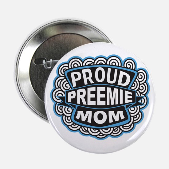 Proud Preemie mom blue Button