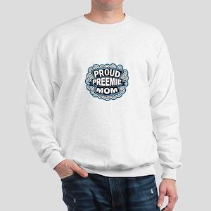 Proud Preemie mom blue Sweatshirt