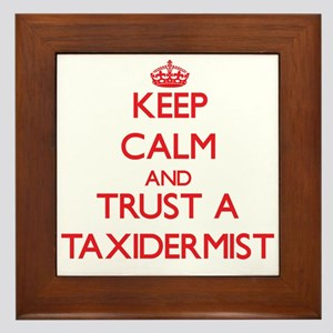 Keep Calm and Trust a Taxidermist Framed Tile