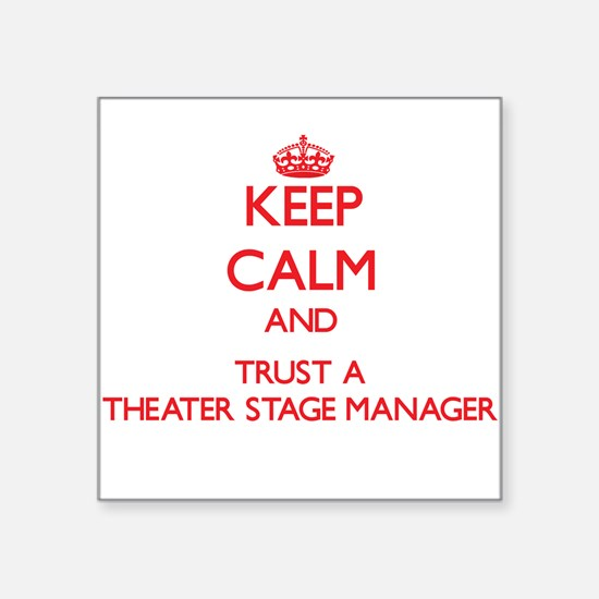 Keep Calm and Trust a aater Stage Manager Sticker